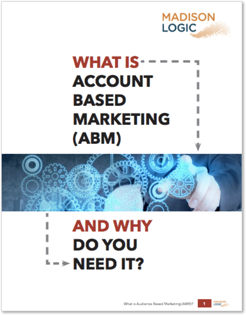 What Is ABM & Why Do You Need It? [White Paper] – Madison Logic
